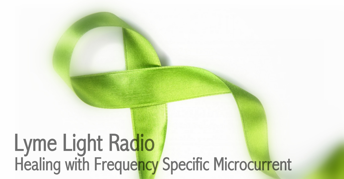 Lyme Light Radio with Mara Williams Frequency Specific Microcurrent Lyme Disease Info